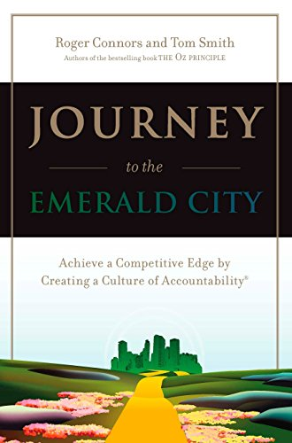 9780735203587: Journey to the Emerald City: Achieve a Competitive Edge by Creating a Culture of Accountability