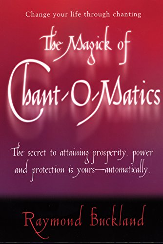 9780735203747: The Magick of Chant-O-Matics: Change Your Life Through Chanting