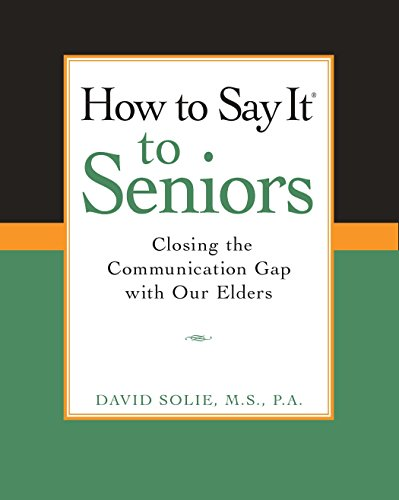 9780735203808: How to Say It to Seniors: Closing the Communication Gap with Our Elders