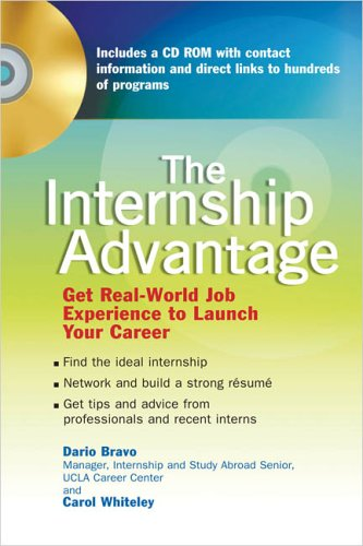 The Internship Advantage: Get Real-World Experience To Launch Your Career