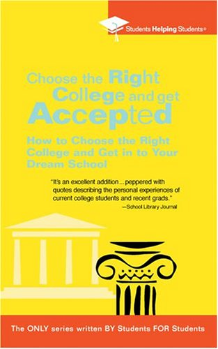 9780735203969: Choose the Right College and Get Accepted: How to Choose the Right College and Get Into Your Dream School