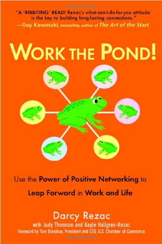 9780735204027: Work the Pond! Use the Power of Positive Networking to Leap Forward in Work and Life