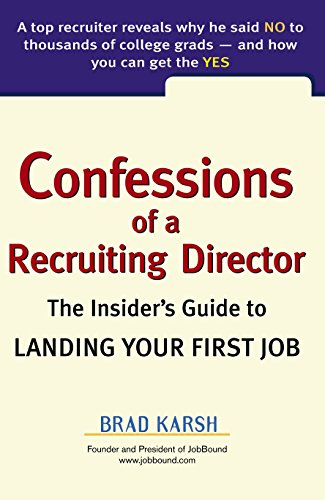 9780735204041: Confessions of a Recruiting Director: The Insider's Guide to Landing Your First Job