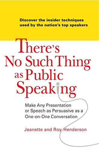 9780735204157: There's No Such Thing as Public Speaking: Make Any Presentation or Speech as Persuasive as a One-On-Oneconversation