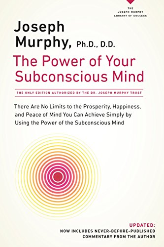 9780735204317: The Power of Your Subconscious Mind: There Are No Limits to the Prosperity, Happiness, and Peace of Mind You Can Achieve Simply by Using the Power of the Subconscious Mind, Updated