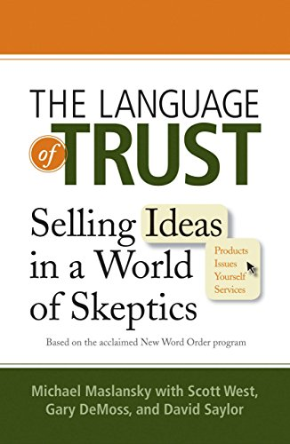 9780735204560: The Language of Trust: Selling Ideas in a World of Skeptics