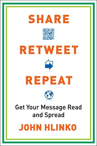 9780735204614: Share, Retweet, Repeat: Get Your Message Read and Spread