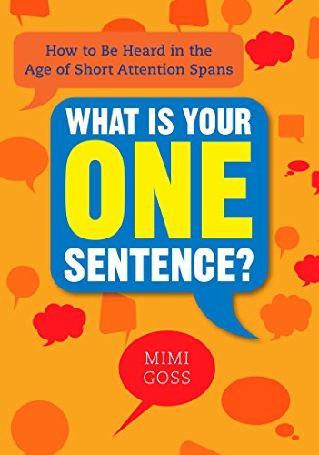9780735204638: What Is Your One Sentence?: How to Be Heard in the Age of Short Attention Spans