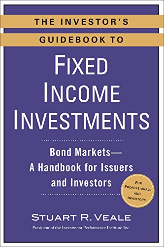 9780735205314: The Investor's Guidebook to Fixed Income Investments: Bond Markets--A Handbook for Issuers and Investors