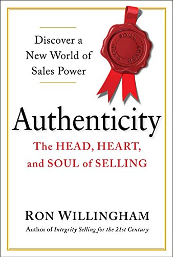 9780735205345: Authenticity: The Head, Heart, and Soul of Selling