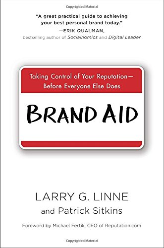 9780735205369: Brand Aid: Taking Control of Your Reputation--Before Everyone Else Does