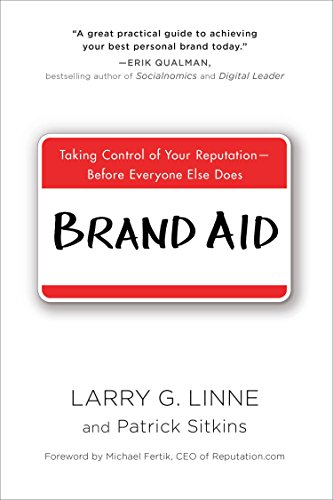 9780735205413: Brand Aid: Taking Control of Your Reputation--Before Everyone Else Does
