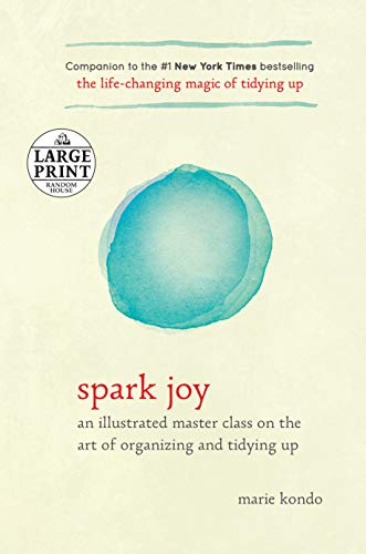 9780735207783: Spark Joy: An Illustrated Master Class on the Art of Organizing and Tidying Up (Random House Large Print)