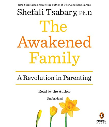 9780735209534: The Awakened Family: A Revolution in Parenting