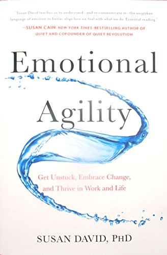 9780735211841: Emotional Agility: Get Unstuck, Embrace Change, and Thrive in Work and Life