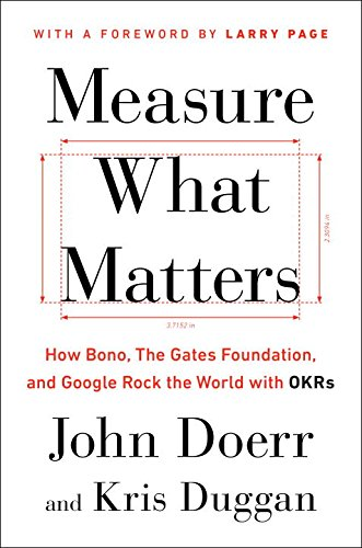 9780735211872: Measure What Matters: How Bono, the Gates Foundation, and Google Rock the World with Okrs