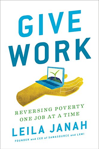 Give Work: Reversing Poverty One Job at: Leila Janah