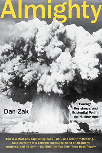 9780735212312: Almighty: Courage, Resistance, and Existential Peril in the Nuclear Age