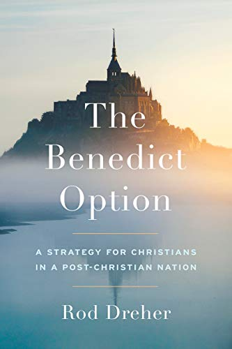 9780735213296: The Benedict Option: A Strategy for Christians in a Post-Christian Nation