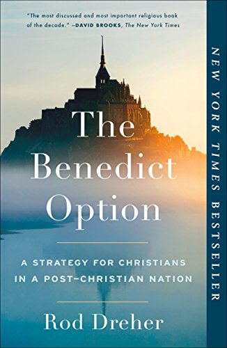 9780735213302: Benedict Option, The A Strategy for Christians in a Post-Christian Nation