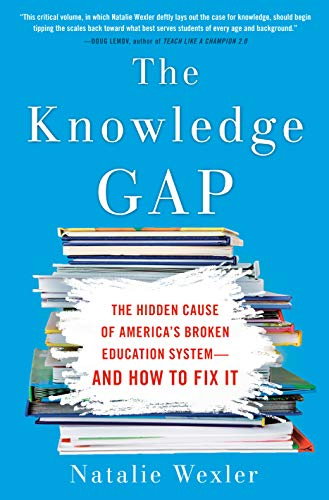 9780735213555: The Knowledge Gap: The Hidden Cause of America's Broken Education System--And How to Fix It