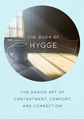 9780735214095: The Book of Hygge: The Danish Art of Contentment, Comfort, and Connection