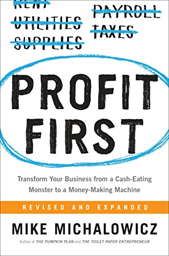 9780735214149: Profit First: Transform Your Business from a Cash-Eating Monster to a Money-Making Machine