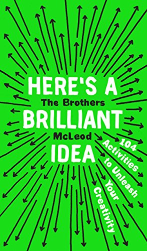 Here's a Brilliant Idea: 104 Activities to: The Brothers McLeod