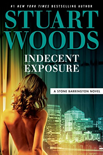 Indecent Exposure (A Stone Barrington Novel): Stuart Woods