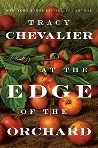 At the Edge of the Orchard: Tracy Chevalier