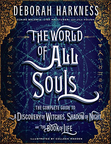 9780735220744: The World of All Souls: The Complete Guide to a Discovery of Witches, Shadow of Night, and the Book of Life [Lingua Inglese]