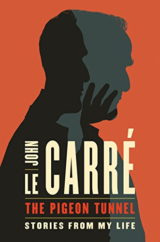 The Pigeon Tunnel: Stories from My Life: Le Carre, John