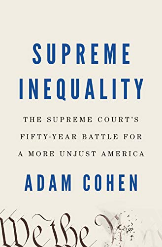 9780735221505: Supreme Inequality: The Supreme Court's Fifty-Year Battle for a More Unjust America