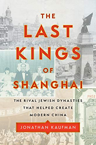 9780735224414: The Last Kings of Shanghai: The Rival Jewish Dynasties That Helped Create Modern China