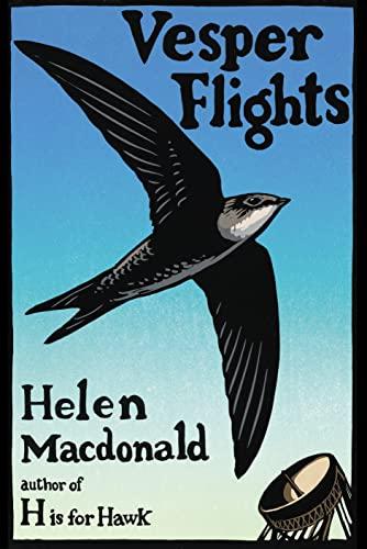 9780735235502: By Helen Macdonald Vesper Flights Hardcover – 27 Aug. 2020