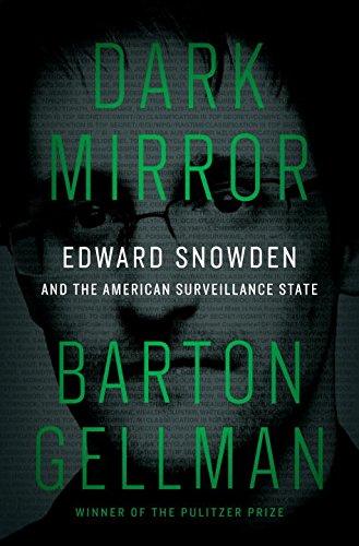 9780735285323: Dark Mirror: Edward Snowden and the American Surveillance State