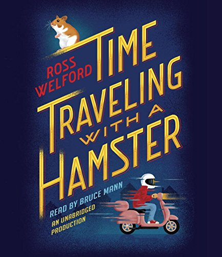 Time Traveling with a Hamster: Welford, Ross