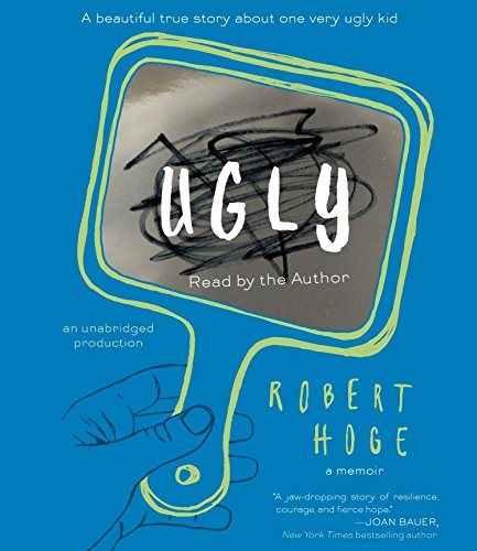 Ugly: A Beautiful True Story about One Very Ugly Kid: Robert Hoge