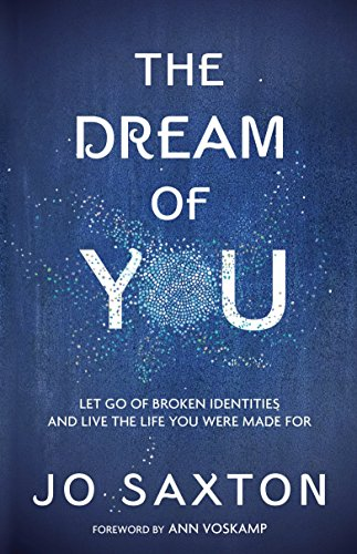 9780735289826: The Dream of You: Let Go of Broken Identities and Live the Life You Were Made For