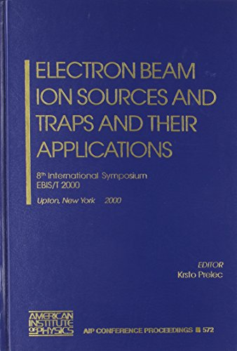 9780735400115: Electron Beam Ion Sources and Traps and Their Applications: 8th International Symposium EBIS/T 2000, Upton, New York, 5-8 November 2000 (AIP Conference Proceedings)