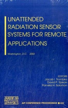 9780735400870: Unattended Radiation Sensor Systems for Remote Applications: Washington, DC, 15-17 April 2002 (AIP Conference Proceedings)