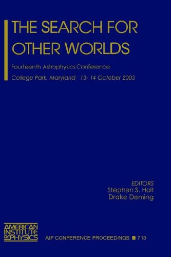 The Search for other Worlds: Fourteenth Astrophysics: Stephen S. Holt