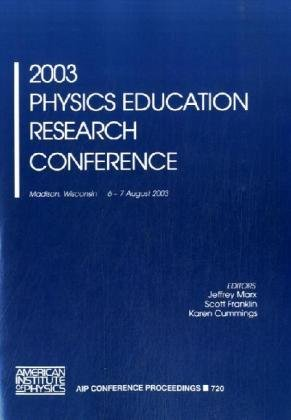 2003 Physics Education Research Conference (AIP Conference Proceedings): American Institute of ...