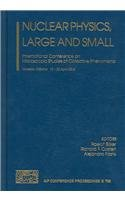 Nuclear Physics, Large and Small: International Conference on Microscopic Studies of Collective ...