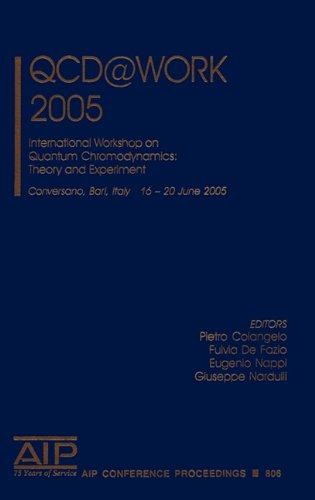9780735403024: QCD@WORK 2005: International Workshop on Quantum Chromodynamics: Theory and Experiment (AIP Conference Proceedings)
