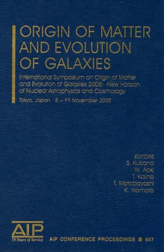 Origin of Matter and Evolution of Galaxies: Editor-S. Kubono; Editor-W.