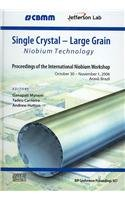 9780735404373: Single Crystal - Large Grain Niobium Technology: Proceedings of the International Niobium Workshop (AIP Conference Proceedings / High Energy Physics)