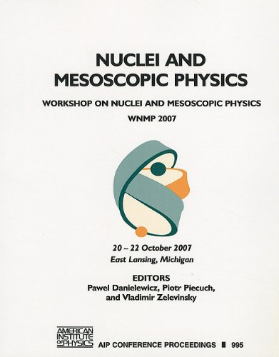 9780735405141: Nuclei and Mesoscopic Physics: Workshop on Nuclei and Mesoscopic Physics - WNMP 2007 (AIP Conference Proceedings)