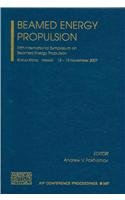 9780735405165: Beamed Energy Propulsion: Fifth International Symposium on Beamed Energy Propulsion (AIP Conference Proceedings / Materials Physics and Applications)