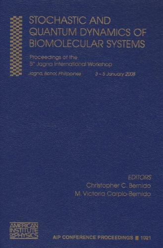 Stochastic and Quantum Dynamics of Biomolecular Systems: Editor-Christopher Bernido; Editor-Maria